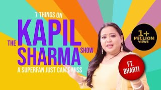 EXCLUSIVE Behind The Scenes With Bharti | The Kapil Sharma Show | Bharti Singh