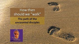 How then should we walk