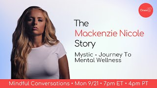 Mindful Conversations • The Mackenzie Nicole Story