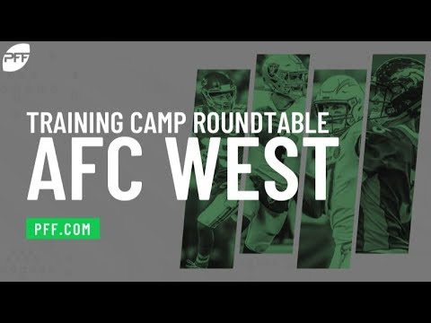 Training Camp Roundtable – AFC West | PFF