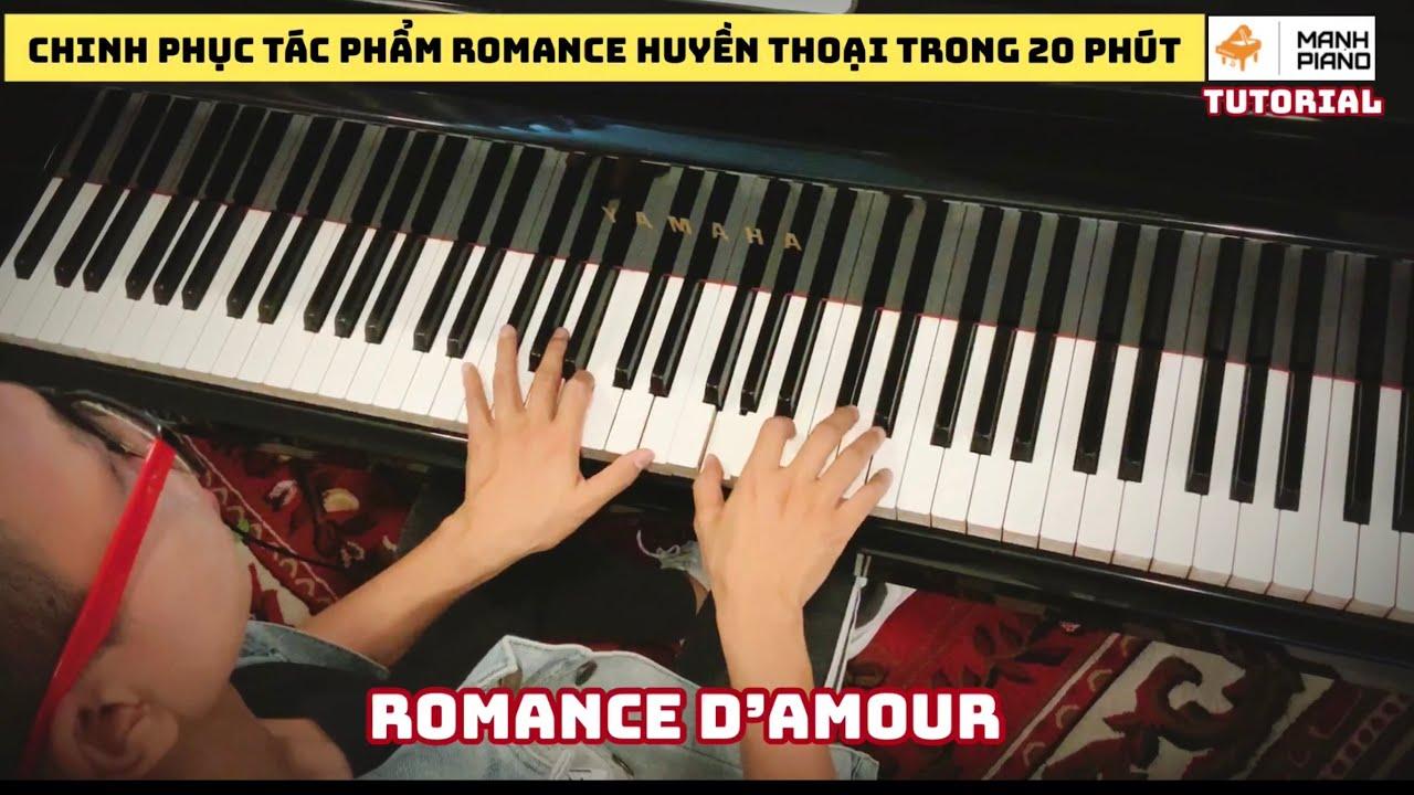 ? Manh Piano Tutorial - ROMANCE D'AMOUR | Chinh phục tác phẩm Romance huyền thoại trong 20 phút