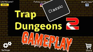 Trap Dungeons 2 CLASSIC Gameplay 2