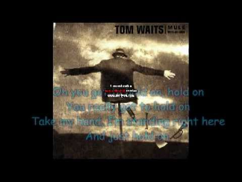 Tom waits hold on lyrics youtube stopboris Images