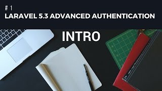 Laravel 5.3 advanced Authentication #1 Intro