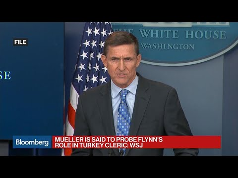 Mueller Said to Probe Flynn on Turkey Cleric Role: WSJ