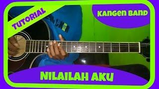 Belajar Melodi Gitar Kangen Band Nilailah Aku