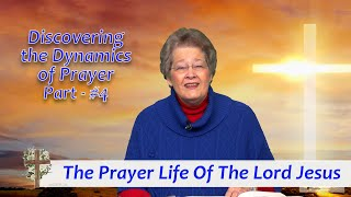 The Prayer Life Of The Lord Jesus