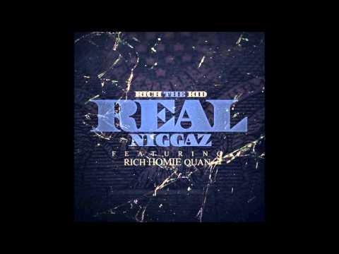 Rich The Kid ft. Rich Homie Quan - Real Niggaz mixed by Bricksdamane