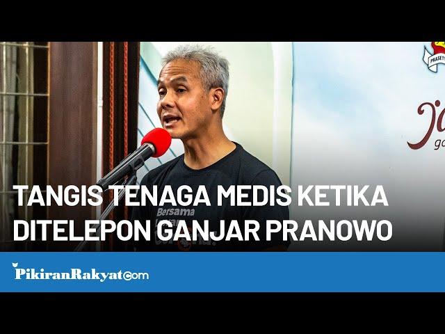 Kisah Tangis Tenaga Medis ketika Ditelepon Gubernur Jawa Tengah Ganjar Pranowo