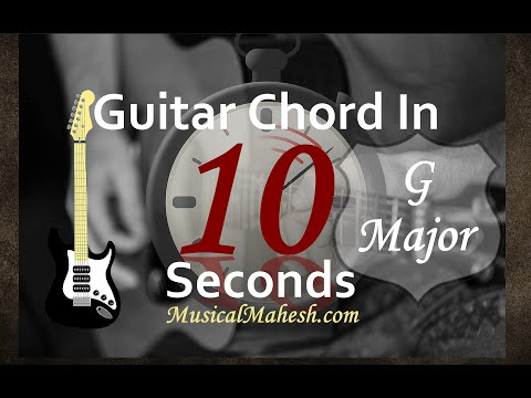 Learn Guitar Chords in 10 Seconds: How to play G Major Chord on ...
