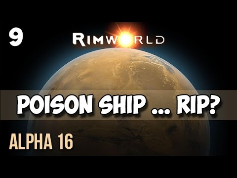 9. Rimworld Alpha 16 Let's Play Guide:  Helms Derp - POISON SHIP ... RIP?