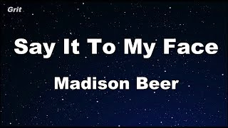 Say It to My Face - Madison Beer Karaoke 【No Guide Melody】 Instrumental