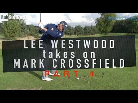Lee Westwood Takes On Mark Crossfield Part 4
