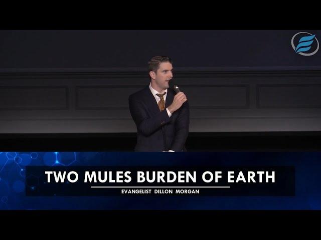 10/17/2021 | Two Mules Burden of Earth | Evg. Dillon Morgan