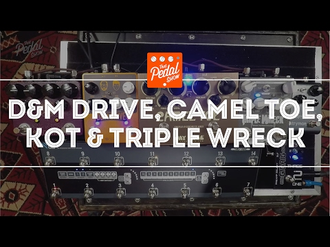 That Pedal Show – Dual Overdrives: King Of Tone, D&M Drive, Camel Toe MkII & Triple Wreck