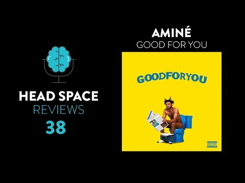 Aminé - Good For You  Review