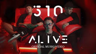 510 - ALIVE (Official Music Video)