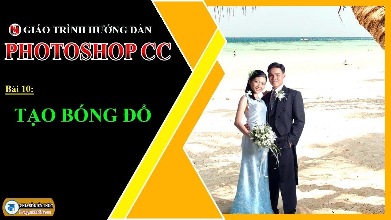 Bài 10: Tạo Bóng Đổ | Photoshop CC | Lương Minh Triết