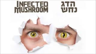 הדג נחש ואינפקטד מאשרום - Hadag Nahash & Infected Mushroom - Legal Eyes