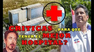 RIDÍCULA PREGUNTA  de ARENA de que sirve el mejor hospital de Centroamérica