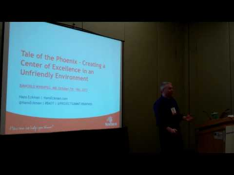 20151006 BAWorld - Tale of the Phoenix: Creating a Center of Excellence in an Unfriendly Environment