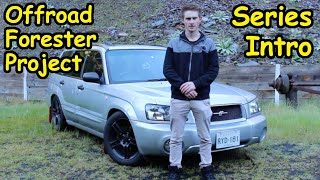 Offroad Forester Project EP1.  Series Intro