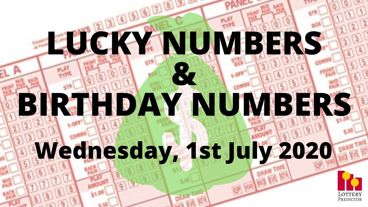 Lottery Lucky Numbers and Birthday Numbers - July 1st 2020