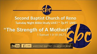 Second Baptist Church of Reno Tuesday Night Bible Study... LIVE! - 7- PT