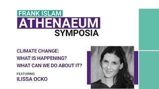 What Can We Do About Climate Change? Athenaeum Symposia: Dr. Ilissa Ocko