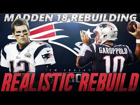 Life After Tom Brady | New England Patriots Realistic Rebuild | Madden 18 Connected Franchise