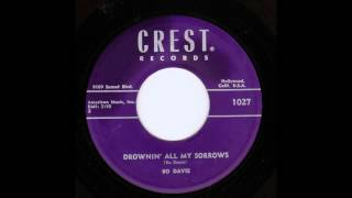 Bo Davis  Drowning All My Sorrows   CREST 1027
