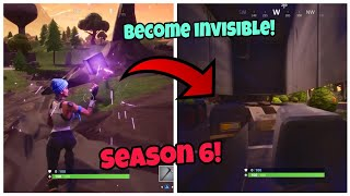 *New* Fortnite Season 6 Glitch (Become invisible) How to become invisible easily PS4/Xbox one 2018