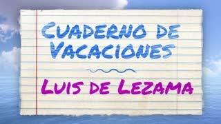 CUADERNO DE VACACIONES | LUIS LEZAMA