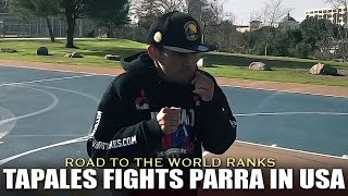 TAPALES SEEKS TO CLIMB UP THE RANKS AGAIN WHEN HE FIGHTS PARRA IN THE USA