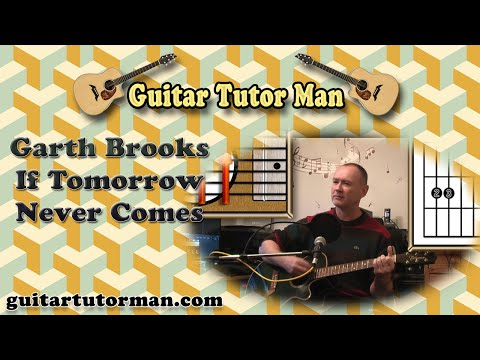 If Tomorrow Never Comes - Garth Brooks - Acoustic Guitar Lesson