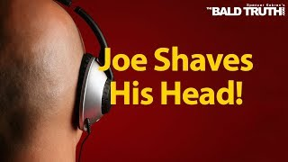 The Bald Truth for Friday, September 13th, 2019 - The One Where Joe Shaves His Head