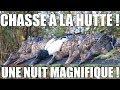 Chasse à la Hutte - Une Nuit Magnifique ! - Marius Chasse