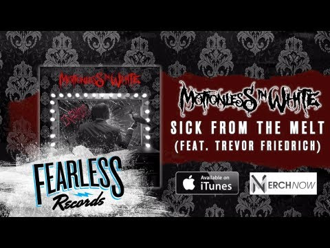 Motionless In White - Sick From The Melt