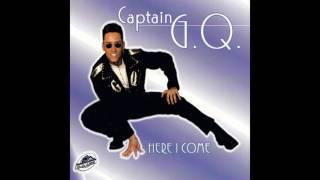 Captain G Q Here I Come Dj Power Mix