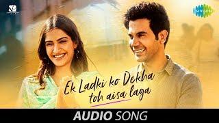 "Here is the audio version of song ""'ek ladki ko dekha' from most awaited musical album 2019. directed by shelly chopra dhar and produced vidhu ..."