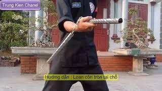 Nguyễn Trung Kiên HLV Võ Cổ Truyền || dạy loan côn nhị khúc - Loan côn tròn tại chỗ