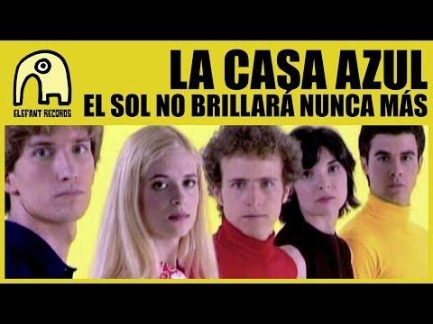 LA CASA AZUL - El Sol No Brillará Nunca Más [Official]