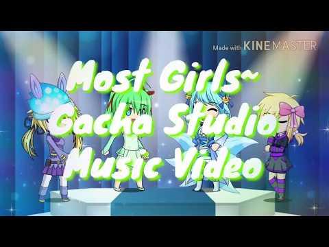 Most Girls~Gacha Studio Music Video!