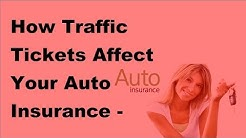 How Traffic Tickets Affect Your Auto Insurance  -  2017 Auto Insurance Affects