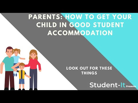 Parents: How to make sure your child gets good student accommodation!