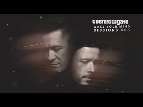 Cosmic Gate - Wake Your Mind Sessions 003 (out now)