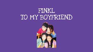 [Lyrics Han/Rom/Ind] Finkl - To my boyfriend (핑클 - 내 남자 친구에게…