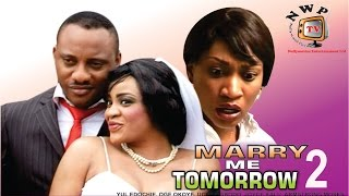Marry Me Tomorrow 2   - Nigerian Nollywood Movie