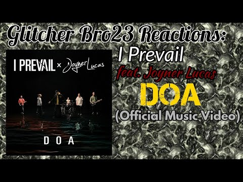 GB23 Reactions: I Prevail feat. Joyner Lucas – DOA (Official Music Video)