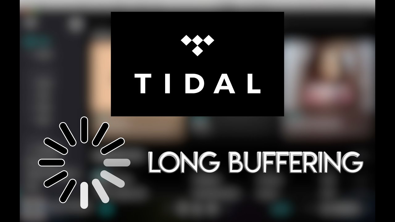 FIXED | Tidal slow buffering or streaming | Desktop & Mobile
